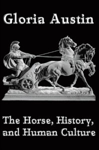 The Horse, History and Human Culture